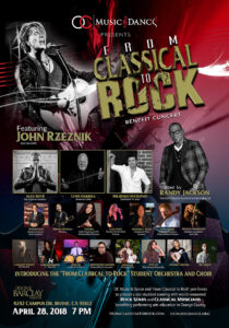 "From Classical to Rock - Orange County School of Music and Dance & ""From Classical To Rock"" join forces for an epic charity concert. Headlined by John Rzeznik (Goo Goo Dolls), special guest Nancy WIlson (Heart) and many more. Hosted by Randy Jackson."
