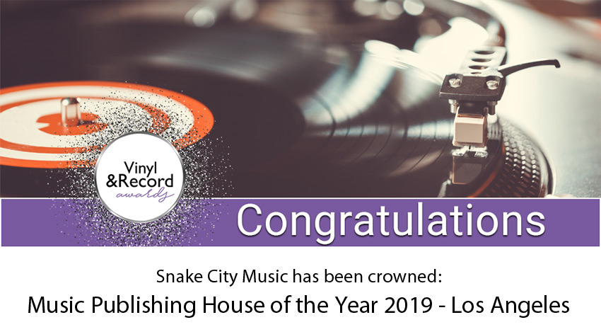Snake City Music has been crowned by LUX Life Magazine The Vinyl & Record Awards Music Publishing House of the Year 2019 - Los Angeles